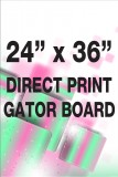"24"" X 36"" Gator Board Direct Print"