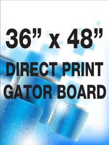 "36"" X 48"" Gator Board Direct Print"